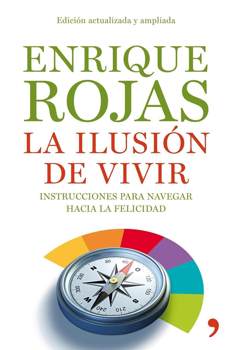 Enrique Rojas la ilusión de vivir
