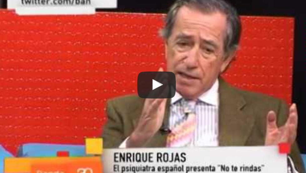 Enrique Rojas | Vídeos| No te rindas