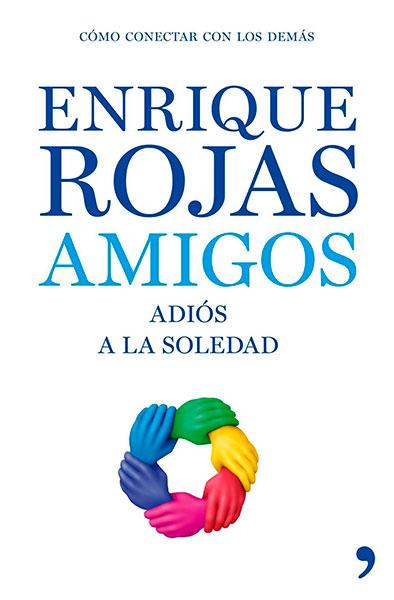 Enrique Rojas | Amigos | Libros