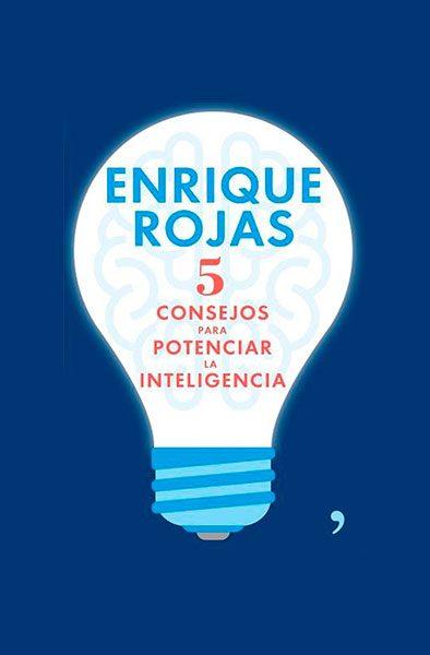 Enrique Rojas | 5 consejos para potenciar la inteligencia | Libros