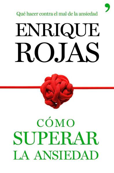 Enrique Rojas | Cómo superar la ansiedad | Libros
