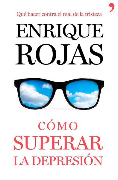 Enrique Rojas | Cómo superar la depresión | Libros