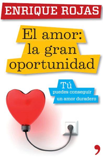 Enrique Rojas | El amor: la gran oportunidad | Libros