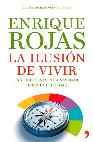 Enrique Rojas | La ilusión de vivir | Libros