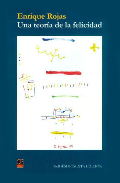 Enrique Rojas | Una teoría de la felicidad | Libros