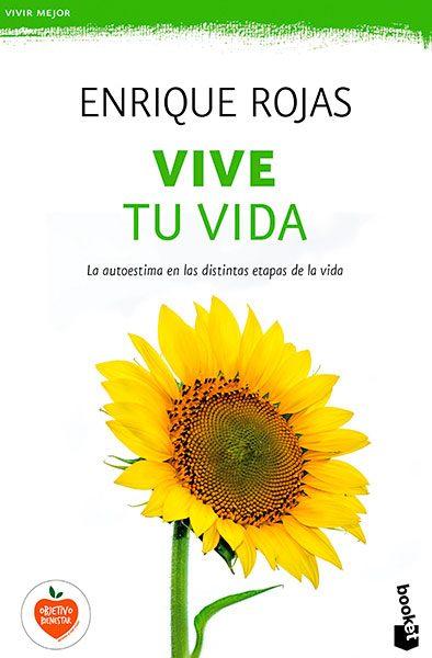 Enrique Rojas | Vive tu vida | Libros